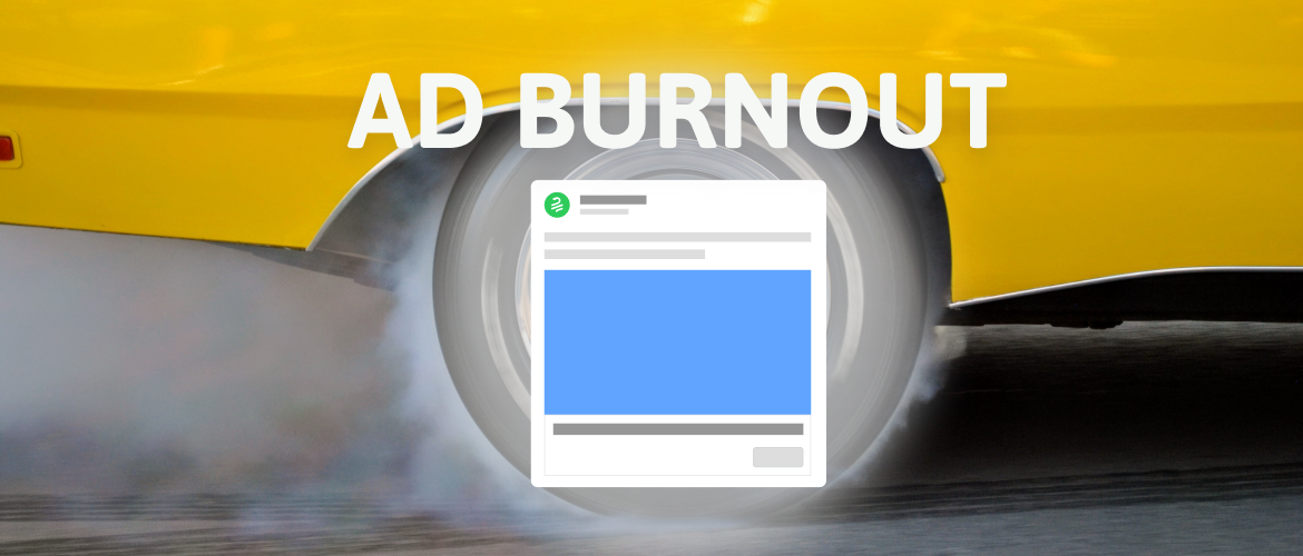 What To Do About Ad Burnout